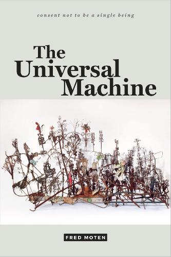 The Universal Machine - consent not to be a single being (Hardback)