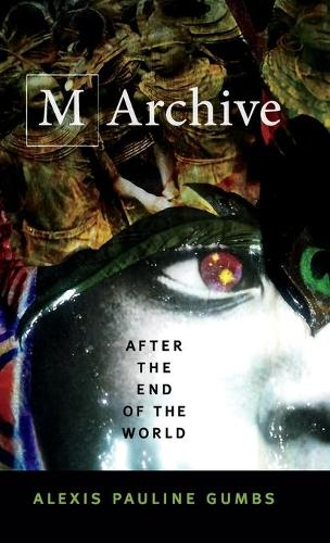 M Archive: After the End of the World (Hardback)
