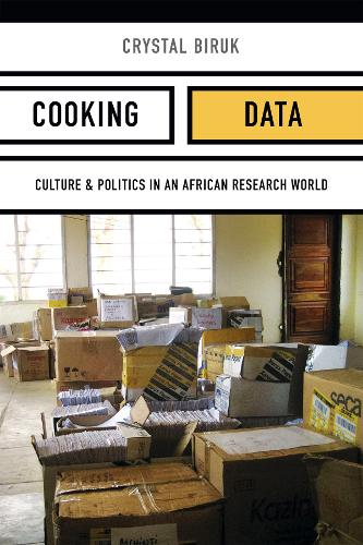 Cooking Data: Culture and Politics in an African Research World - Critical Global Health: Evidence, Efficacy, Ethnography (Hardback)