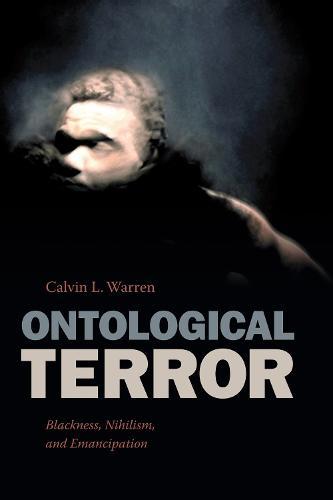 Ontological Terror: Blackness, Nihilism, and Emancipation (Paperback)