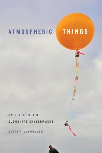 Atmospheric Things: On the Allure of Elemental Envelopment - Elements (Paperback)