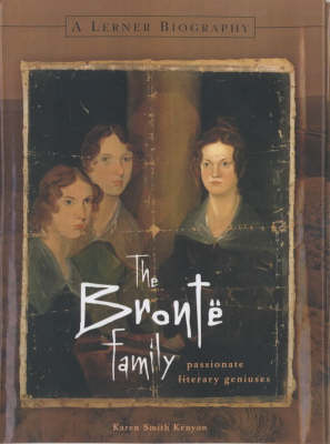 The Bronte Family: Passionate Literary Geniuses (Hardback)