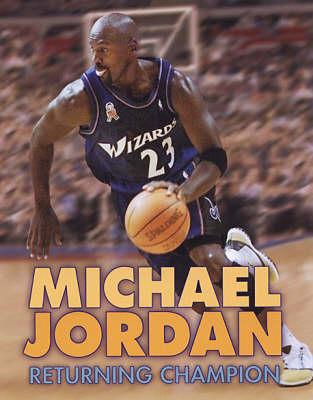 Michael Jordan 4ed: Returning Champion (Paperback)