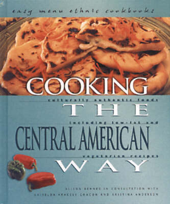 Cooking The Central American Way: Easy Menu Ethnic Cookbooks (Hardback)