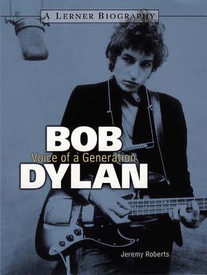 Bob Dylan: Voice of a Generation (Hardback)