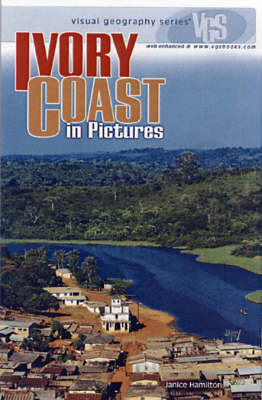 Ivory Coast in Pictures - Visual Geography S. (Hardback)