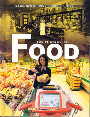 The History Of Food: Major Inventions Through History (Hardback)