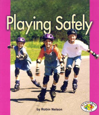 Playing Safely: Pull Ahead Books - Health (Paperback)