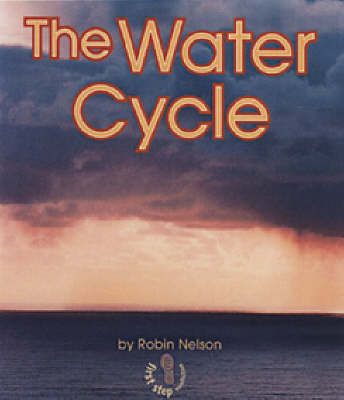 The Water Cycle: First Step - Water (Paperback)