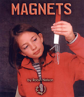 Magnets - First Step Forces and Motion S. (Paperback)