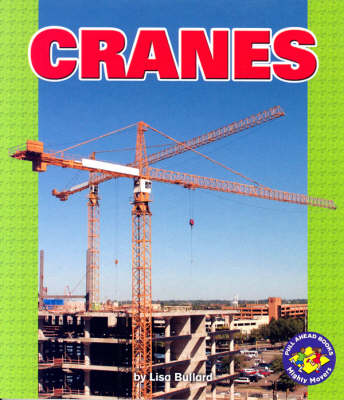 Cranes: Pull-Ahead Mighty Movers (Paperback)
