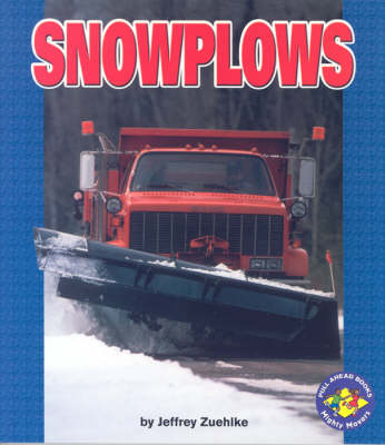 Snowplows: Pull-Ahead Mighty Movers (Paperback)