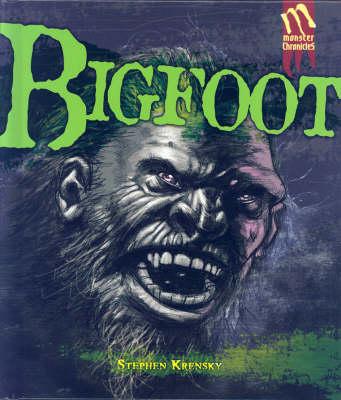 Bigfoot: Monster Chronicles (Hardback)