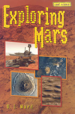 Exploring Mars: Cool Science Series (Hardback)