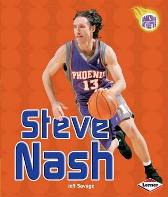 Steve Nash: Amazing Athletes Series (Paperback)