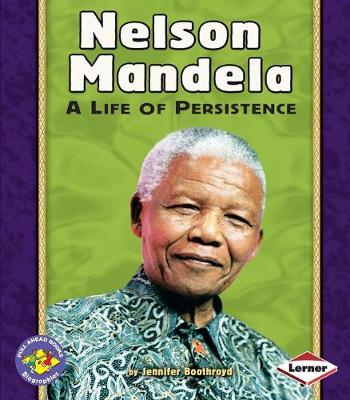 Nelson Mandela: A Life of Persistence Pull-Ahead Biographies (Paperback)