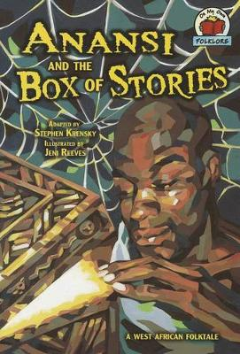 Anansi and the Box of Stories: A West African Folktale - On My Own Folklore (Paperback)