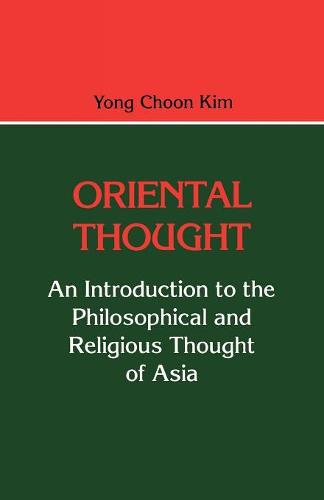Oriental Thought: An Introduction to the Philosophical and Religious Thought of Asia (Paperback)
