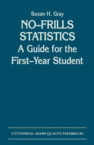 No-Frills Statistics: A Guide for the First-Year Student (Paperback)