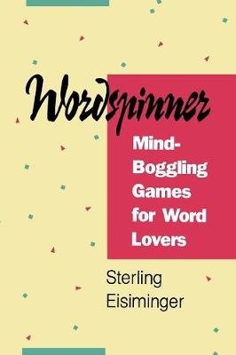 Wordspinner: Mind-Boggling Games for Word Lovers (Paperback)