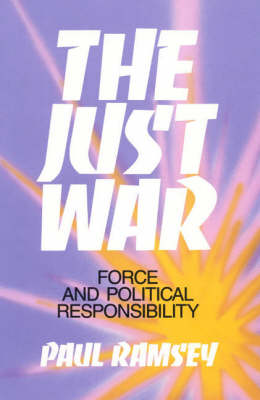 The Just War: Force and Political Responsibility (Paperback)