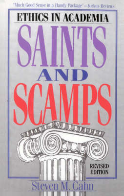 Saints and Scamps: Ethics in Academia (Paperback)