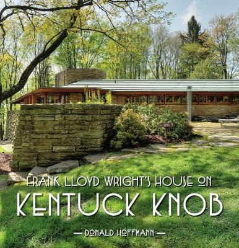 Frank Lloyd Wright's House on Kentuck Knob (Hardback)
