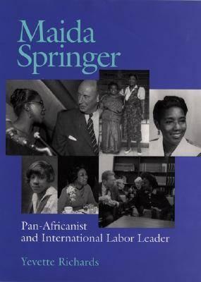 Maida Springer: Pan-Africanist and International Labor Leader (Hardback)