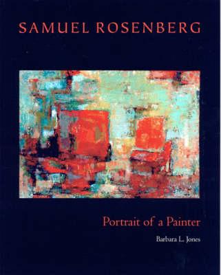 Samuel Rosenberg: Portrait of a Painter (Hardback)