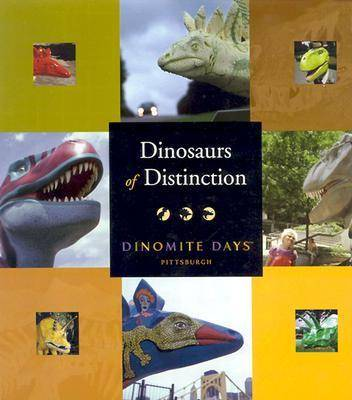 Dinosaurs of Distinction: The Dinosaurs of Dinomite Days (Hardback)