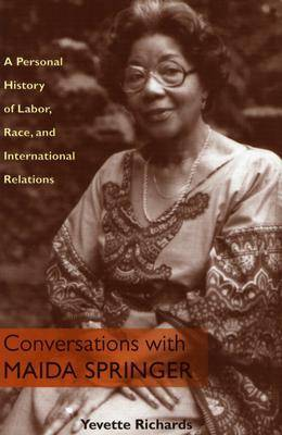 Conversations with Maida Springer: A Personal History of Labor, Race, and International Relations (Hardback)