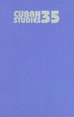 Cuban Studies: v. 35 (Hardback)