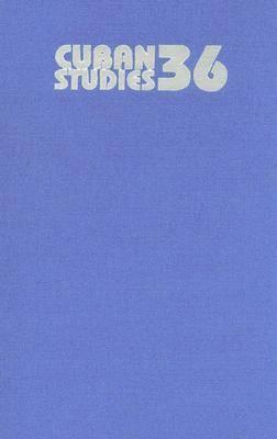Cuban Studies: v. 36 (Hardback)