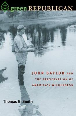 Green Republican: John Saylor and the Preservation of America's Wilderness (Hardback)