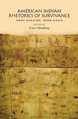 American Indian Rhetorics of Survivance: Word Medicine, Word Magic (Hardback)