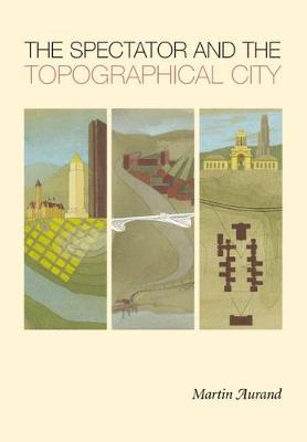 The Spectator and the Topographical City (Hardback)