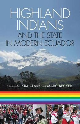 Highland Indians and the State in Modern Ecuador (Hardback)