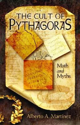 The Cult of Pythagoras: Math and Myths (Hardback)
