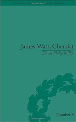 James Watt, Chemist: Understanding the Origins of the Steam Age - Science & Culture in the Nineteenth Century (Hardback)
