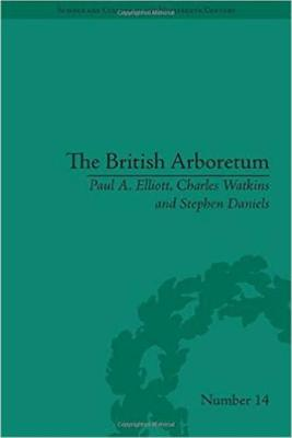 The British Arboreturm: Trees, Science and Culture in the Nineteenth Century - Science & Culture in the Nineteenth Century (Hardback)