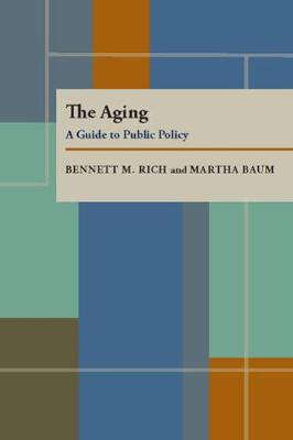 The Aging: A Guide to Public Policy (Paperback)