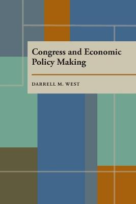 Congress and Economic Policymaking - Pitt Series in Policy & Institutional Studies (Paperback)