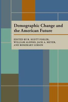 Demographic Change and the American Future - Pitt series in policy & institutional studies (Paperback)