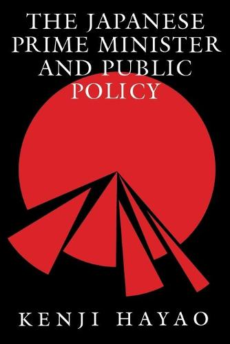 The Japanese Prime Minister and Public Policy - Pitt Series in Policy & Institutional Studies (Paperback)