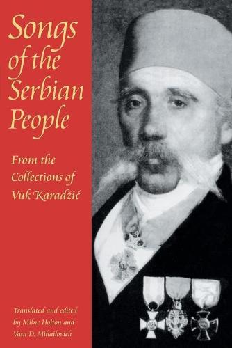 Songs of the Serbian People - Pitt Series in Russian and East European Studies (Paperback)