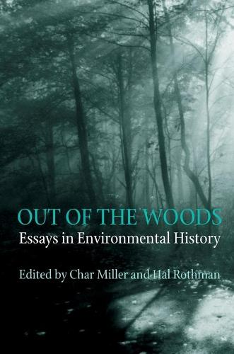 Out of the Woods: Essays on Environmental History (Paperback)