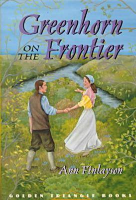 Greenhorn on the Frontier - Golden Triangle Books (Paperback)
