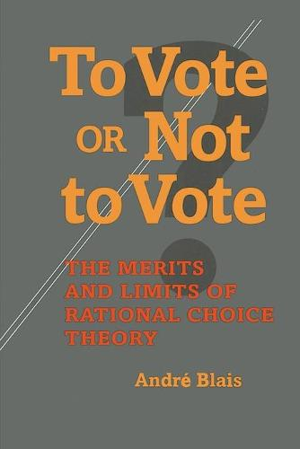 To Vote or Not to Vote?: The Merits and Limits of Rational Choice Theory (Paperback)