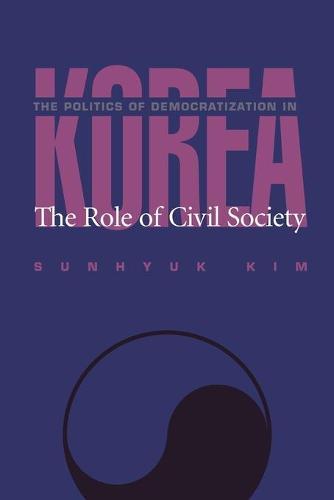The Politics of Democratization in Korea: The Role of Civil Society (Paperback)