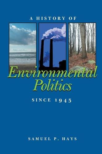 A History of Environmental Politics Since 1945 (Paperback)